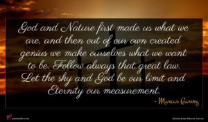 Marcus Garvey quote : God and Nature first ...