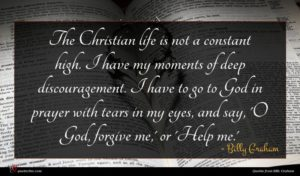 Billy Graham quote : The Christian life is ...