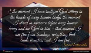 Swami Vivekananda quote : The moment I have ...