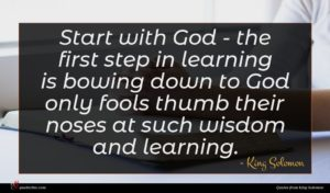 King Solomon quote : Start with God - ...