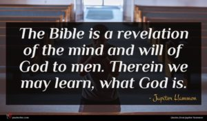 Jupiter Hammon quote : The Bible is a ...