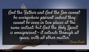 Orson Pratt quote : God the Father and ...