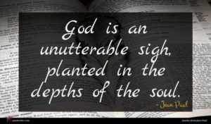 Jean Paul quote : God is an unutterable ...