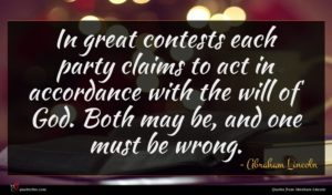 Abraham Lincoln quote : In great contests each ...