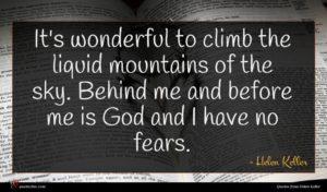 Helen Keller quote : It's wonderful to climb ...