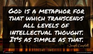 Joseph Campbell quote : God is a metaphor ...