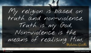 Mahatma Gandhi quote : My religion is based ...