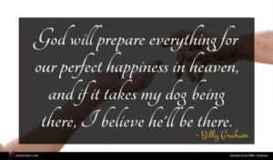 Billy Graham quote : God will prepare everything ...