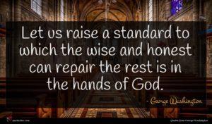 George Washington quote : Let us raise a ...