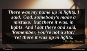 Marilyn Monroe quote : There was my name ...
