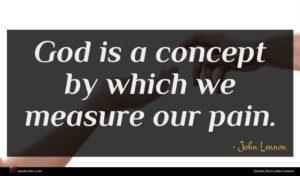 John Lennon quote : God is a concept ...