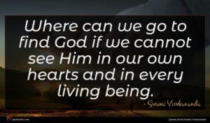 Swami Vivekananda quote : Where can we go ...