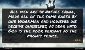 Plato quote : All men are by ...