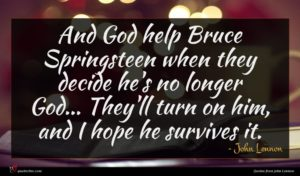 John Lennon quote : And God help Bruce ...