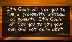 Joel Osteen quote : It's God's will for ...