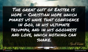 Basil Hume quote : The great gift of ...