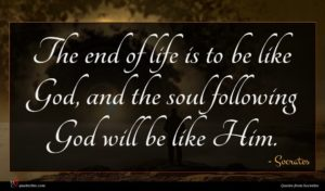 Socrates quote : The end of life ...