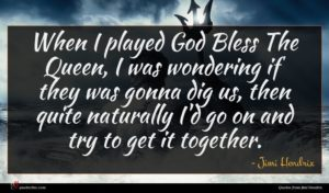Jimi Hendrix quote : When I played God ...