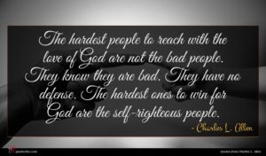 Charles L. Allen quote : The hardest people to ...