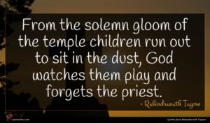 Rabindranath Tagore quote : From the solemn gloom ...