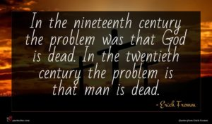Erich Fromm quote : In the nineteenth century ...