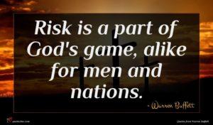 Warren Buffett quote : Risk is a part ...