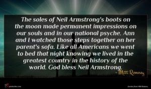 Mitt Romney quote : The soles of Neil ...
