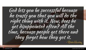 Steve Harvey quote : God lets you be ...