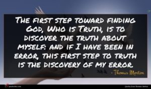 Thomas Merton quote : The first step toward ...