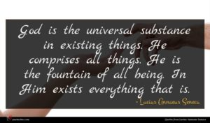 Lucius Annaeus Seneca quote : God is the universal ...