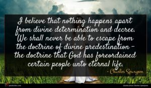 Charles Spurgeon quote : I believe that nothing ...