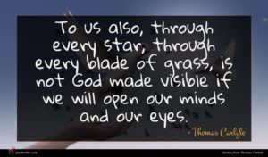 Thomas Carlyle quote : To us also through ...
