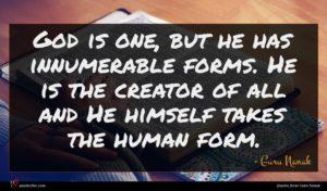 Guru Nanak quote : God is one but ...