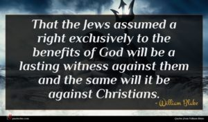William Blake quote : That the Jews assumed ...