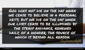 Dag Hammarskjold quote : God does not die ...