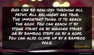 Ramakrishna quote : God can be realized ...