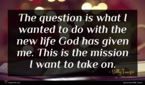 Billy Tauzin quote : The question is what ...
