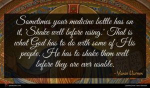 Vance Havner quote : Sometimes your medicine bottle ...