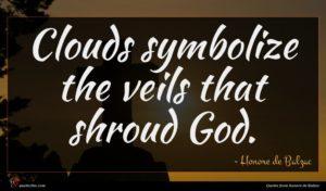 Honore de Balzac quote : Clouds symbolize the veils ...
