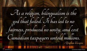 Stephen Harper quote : As a religion bilingualism ...