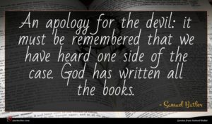 Samuel Butler quote : An apology for the ...