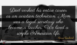 Brian Sandoval quote : Dad worked his entire ...