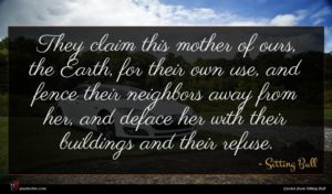 Sitting Bull quote : They claim this mother ...