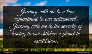 Paul Tsongas quote : Journey with me to ...