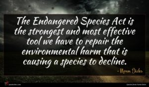 Norm Dicks quote : The Endangered Species Act ...