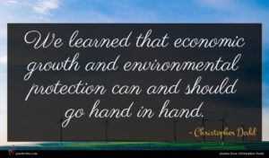 Christopher Dodd quote : We learned that economic ...