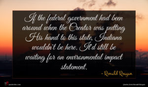 Ronald Reagan quote : If the federal government ...