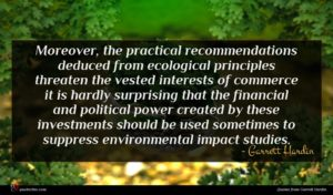 Garrett Hardin quote : Moreover the practical recommendations ...