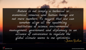 James Buchan quote : Nature is not simply ...