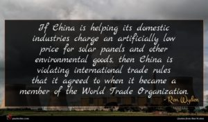 Ron Wyden quote : If China is helping ...